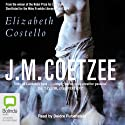 Elizabeth Costello Audiobook by J. M. Coetzee Narrated by Deidre Rubenstein