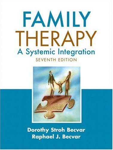 Family Therapy: A Systemic Integration (7th Edition)