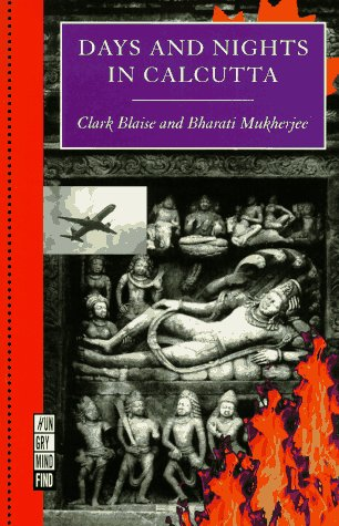 Days and Nights in Calcutta (A Ruminator Find), Clark Blaise, Bharati Mukherjee