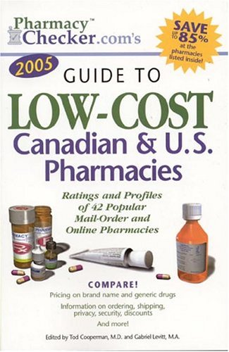 Pharmacychecker.com's Guide To Low-cost Canadian & U.s. Pharmacies: Ratings And Profiles Of 42 Popular Mail-order An