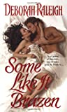 img - for Some Like It Brazen (Zebra Historical Romance) by Raleigh, Deborah (2007) Mass Market Paperback book / textbook / text book