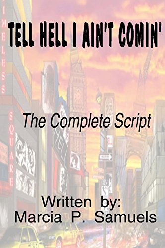 TELL HELL I AIN'T COMIN' - The Complete Script