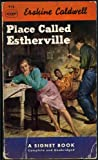 Place Called Estherville (Vintage Signet, 918) (0451009185) by Erskine Caldwell