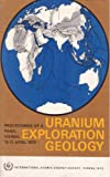 img - for Uranium Exploration Geology (Proceedings of a Panel Vienna) book / textbook / text book