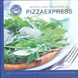 Pizzaexpress Recipes from the PizzaExpress Kitchen