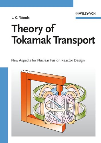Theory of Tokamak Transport: New Aspects for Nuclear Fusion Reactor Design PDF