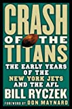 img - for Crash of the Titans: The Team that Became the New York Jets book / textbook / text book