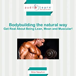 Bodybuilding: The Natural Way | [Max Newton]