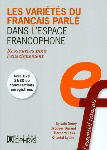 Les Varietes du Français Parle Dans l Espace Francophone - Ressources pour l Enseignement (avec DVD)
