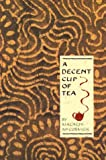 A Decent Cup Of Tea (051758462X) by Malachi McCormick
