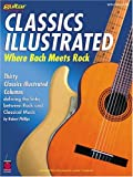 Classics Illustrated: Where Bach Meets Rock (Guitar Presents)