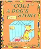 Colt: A Dog's Story