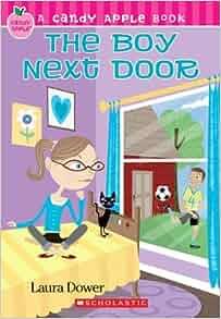 The Boy Next Door - 2007 publication: Laura Dower: 9780439890571