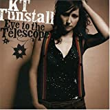 Eye to the Telescopeby K.T. Tunstall