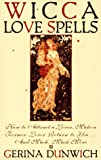 Wicca Love Spells (Citadel Library of the Mystic Arts) (0806517824) by DUNWICH, GERINA