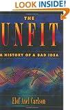 The Unfit: A History of a Bad Idea