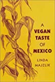 The Vegan Taste of Mexico (Vegan Cookbooks)
