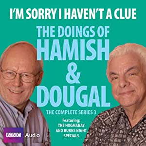 I'm Sorry I Haven't a Clue: You'll Have Had Your Tea - The Doings of Hamish and Dougal 3 | [Barrie Cryer, Graeme Garden]
