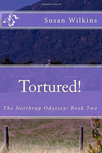 Tortured!: The Northrup Odyssey: Book Two