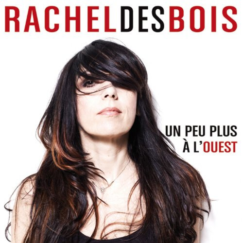Rachel des Bois-Un peu plus a louest-FR-CD-FLAC-2011-FADA Download