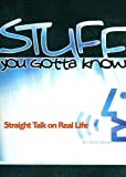 img - for Stuff You Gotta Know: Straight Talk on Real Life book / textbook / text book