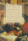 A Fool and His Money: Life in a Partitioned Town in Fourteenth-Century France (0809045958) by Ann Wroe