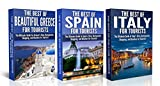 Travel Guide Box Set #9: The Best of Beautiful Greece For Tourists + The Best of Spain For Tourists + The Best of Italy For Tourists ((Spain, Greece, Italy, ... Tourism, Destinations, Travel Guide))