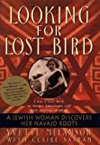 img - for Looking for Lost Bird: A Jewish Woman Discovers Her Navajo Roots book / textbook / text book