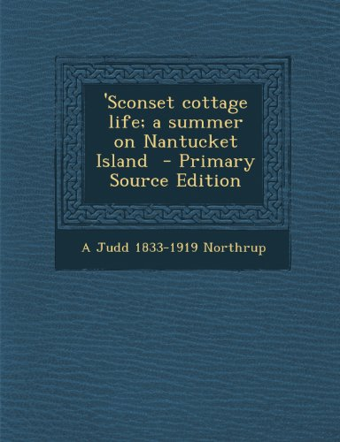 'Sconset Cottage Life; A Summer On Nantucket Island - Primary Source Edition front-873117