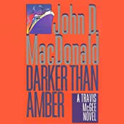 Darker Than Amber: A Travis McGee Novel, Book 7 | [John D. MacDonald]