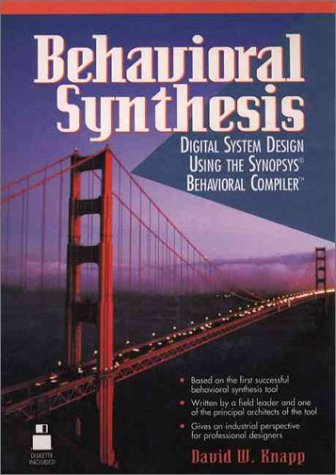 Behavioral Synthesis: Digital System Design Using the Synopsys Behavioral Compiler