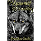 Werewolf Hunting (The Horror Diaries Vol. 11)by Heather Beck