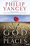 Finding God in Unexpected Places (1400074703) by Yancey, Philip