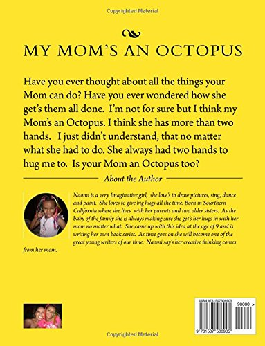 My Mom's an Octopus!: how about yours?: Volume 1 (Naomi's Treasures)