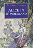 img - for Alice in Wonderland (Ladybird Classics) book / textbook / text book
