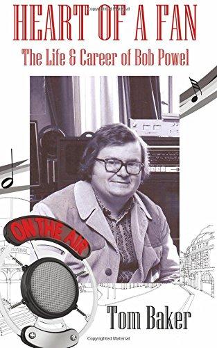 Heart of a Fan: The Life & Career of Bob Powel
