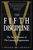 The Fifth Discipline: The Art and Practice of the Learning Organization: First edition (Century business)