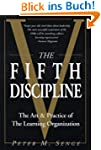 The Fifth Discipline: The Art and Pra...