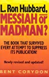 img - for L. Ron Hubbard: Messiah or Madman by Corydon, Bent (January 1, 1987) Paperback book / textbook / text book
