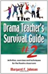 The Drama Teacher's Survival Guide 2:...