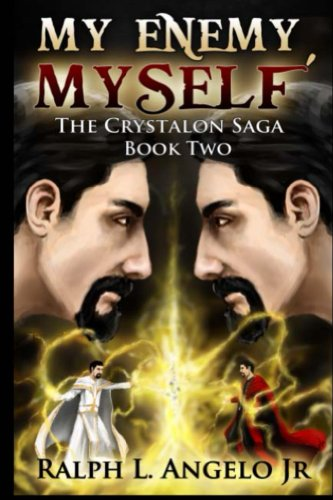 Book: My Enemy, Myself, The Crystalon Saga, Book Two by Ralph L. Angelo Jr.