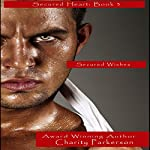 Secured Wishes: Secured Heart, Book 3 (       UNABRIDGED) by Charity Parkerson Narrated by Hollie Jackson