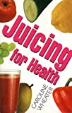 img - for Juicing for Health book / textbook / text book