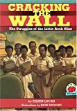 Cracking the Wall: The Struggles of the Little Rock Nine (On My Own History) (157505227X) by Lucas, Eileen