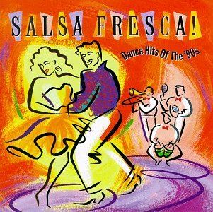 Various - Salsa Fresca! Dance Hits of the