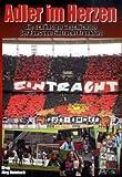Adler im Herzen: Die sch�nsten Geschichten der Fans von Eintracht Frankfurt