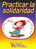Practicar La Solidaridad (Spanish Edition)