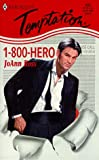 1 - 800- Hero (Hero for Hire) (Harlequin Temptation , No 693)