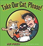 Take Our Cat, Please: A Get Fuzzy Collection (0740770950) by Conley, Darby