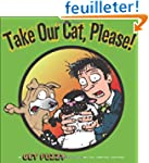 Take Our Cat, Please!: A Get Fuzzy Co...